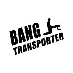 Aufkleber Bang Transporter schwarz matt